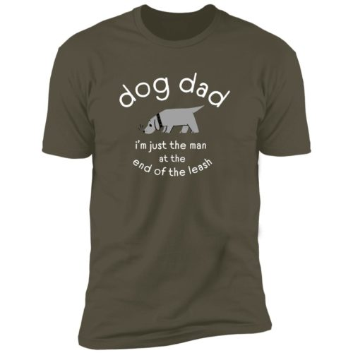 Man At The End Of The Leash Military Green Premium Tee