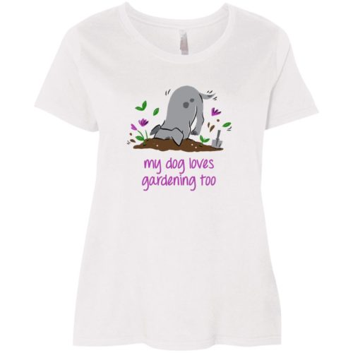 My Dog Loves Gardening Too Curvy Fit White Scoop Neck Tee