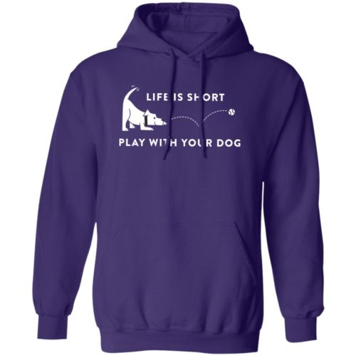 Life Is Short Play With Your Dog Purple Pullover Hoodie