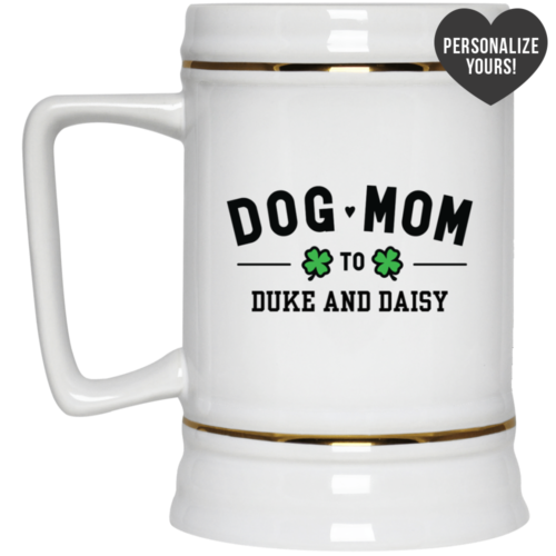 Limited Edition St. Patrick's Day Lucky Dog Mom Personalized 22oz. Beer Stein
