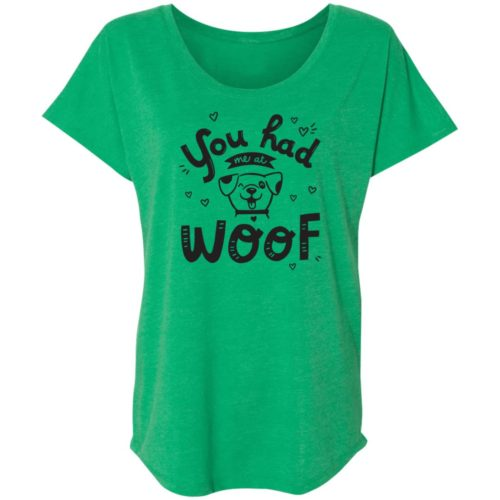 You Had Me At Woof Green Slouchy Tee