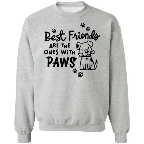 Best Friends Are The Ones With Paws Sweatshirt Heather Grey