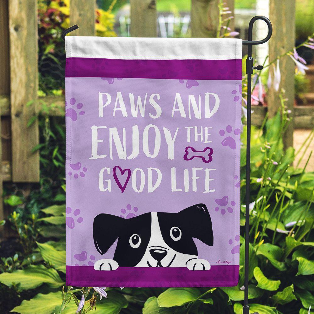 Paws & Enjoy the Good Life Garden Flag -  Get 2 for $14.99!