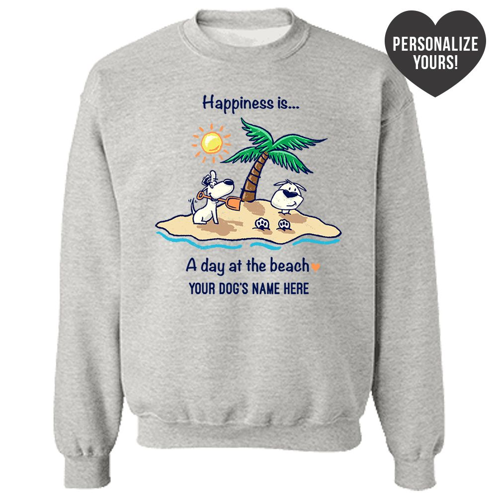 Happiness Is A Day At The Beach Personalized Grey Sweatshirt 🐾  Deal Up To 25% Off!